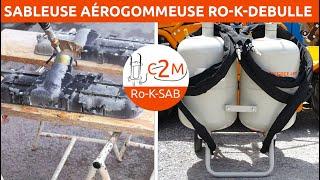 Ro-k-Debulle - Sableuse Aérogommeuse  deux cuves fabrication française par c2m-négoce