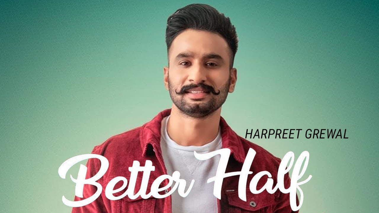 Better Half - Hardeep Grewal | New Punjabi Song | Latest Punjabi Songs 2019 | Punjabi Music | Gabruu #1