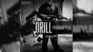 JoeyAK - Drill Freestyle (Prod. Sosamillz)
