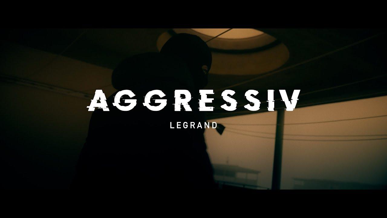 Download LeGrand - Aggressiv (Official Video)