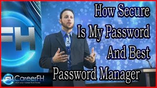 How Secure Is My Password and Best Password Manager | http://careerfh.com