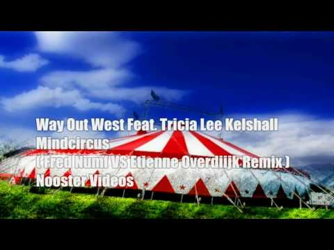 Way Out West - Mindcircus  Fred Numf VS Etienne Overdiijk Remix