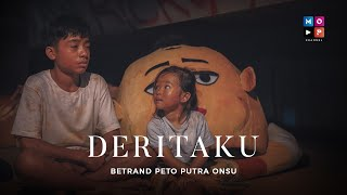 BETRAND PETO PUTRA ONSU - DERITAKU (Official Music Video)