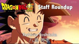Yashima Yoshitaka - Dragon Ball Super Staff Roundup Episode 2