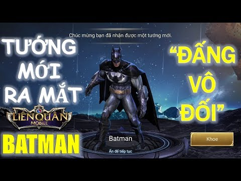 """"""" Đấng Vô Đối"""" BATMAN vừa ra mắt Liên Quân Mobile [Mua Và Test Luôn Cho Nóng]"""
