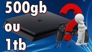 PS4 DE 500GB OU DE 1 TERA ? QUAL COMPRAR ?(, 2017-04-13T18:55:01.000Z)