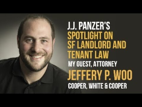 Landlord and Tenant Law in SF with Atty Jeffery P. Woo and J.J. Panzer