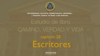 Estudio de libro CAMINO, VERDAD y VIDA - Cap. 28 Escritores