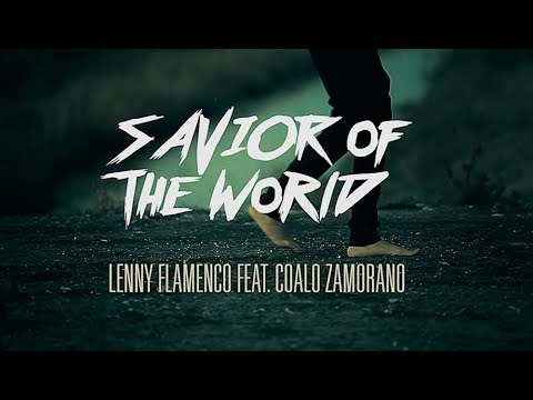 Savior of the World - Lenny Flamenco feat. Coalo Zamorano
