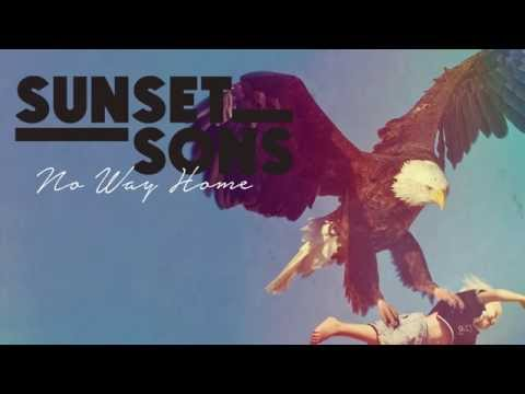 Sunset Sons - No Way Home (audio)