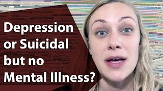 Depression or Suicidal without Mental Illness? Website/YouTube Wednesday! #KatiFAQ