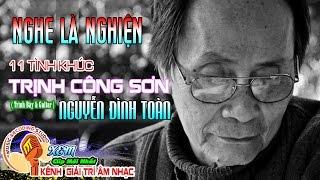 Tình Khúc Trịnh Công Sơn I Nghe Là Nghiện I Nguyễn Đình Toàn [ Guitar ]