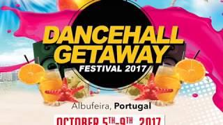 DANCEHALL GETAWAY FESTIVAL 2017 - PORTUGAL