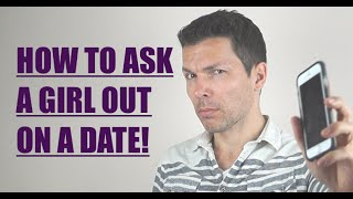 How To Ask A Girl Out On A Date - First Time You Talk To Her!