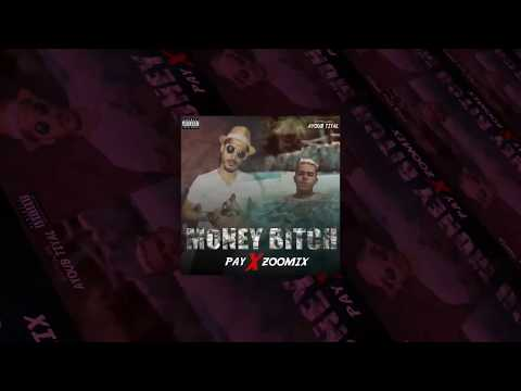 PAY X ZOOMIX- Money Bitch (officiel Audio)