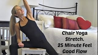 Chair Yoga Stretch Exercise Video. 25 Minute Feel Good Flow.