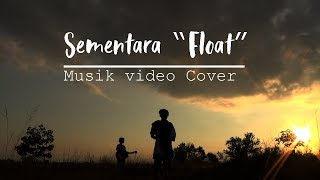 """sementara """"Float"""" Cover musik Video"""