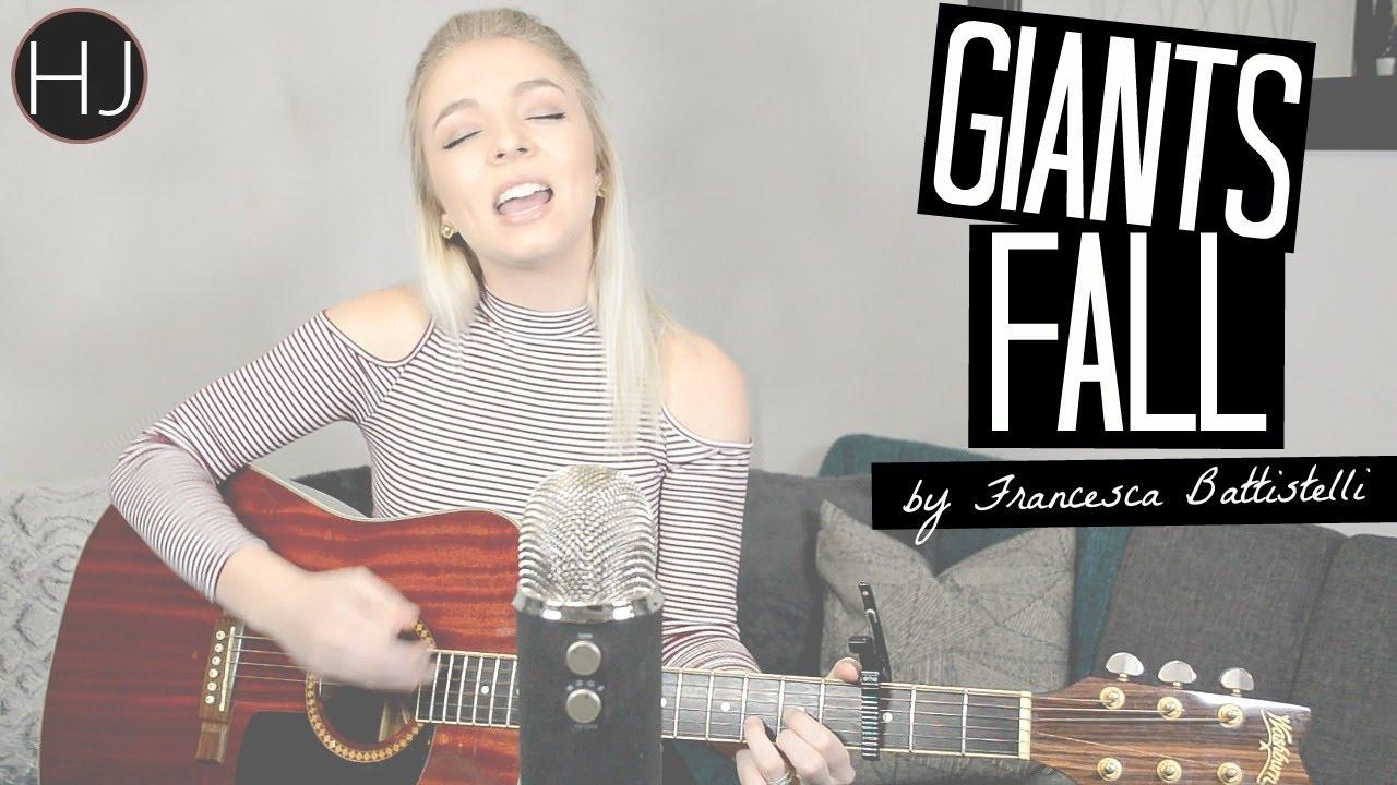 Giants Fall By Francesca Battistelli Cover Youtube