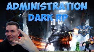 Gmod - Dark RP - Administration @ Impulsion Dark RP