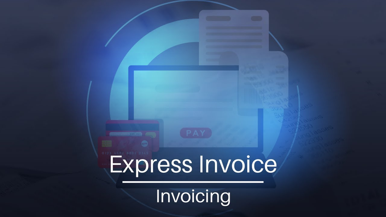 Express Invoice   Invoicing   YouTube  Invoice Making Software