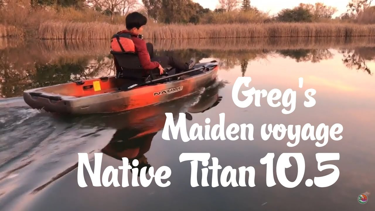 Native Watercraft Titan 10 5 First Paddle with Greg Blanchard