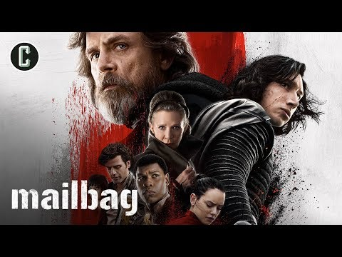 Did Fans Hate The Last Jedi Before Watching It? - Mailbag