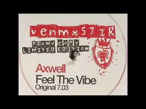 Axwell  Feel The Vibe Original Mix