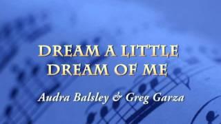 Dream a Little Dream of Me - Audra Balsley & Greg Garza (Mama Cass Cover)