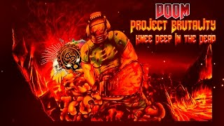 DOOM:Project Brutality - Часть 1 - Knee Deep In The Dead