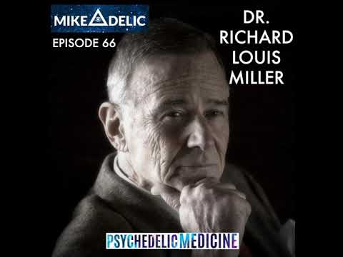 Dr. Richard Louis Miller On His New Book Psychedelic Medicine: The Healing Powers of LSD, MDMA,...