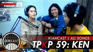 TPKP 59: KEN | JAMCast —All Songs Supercut