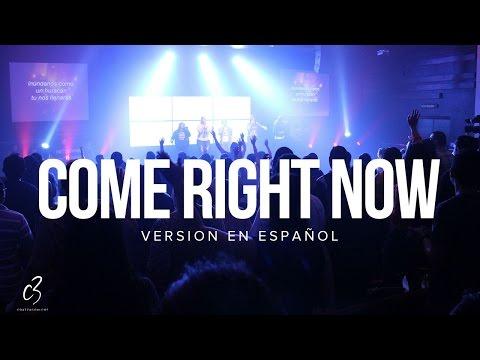 Come Right Now (Planetshakers) (Versión en Español) - C3 Coatzacoalcos