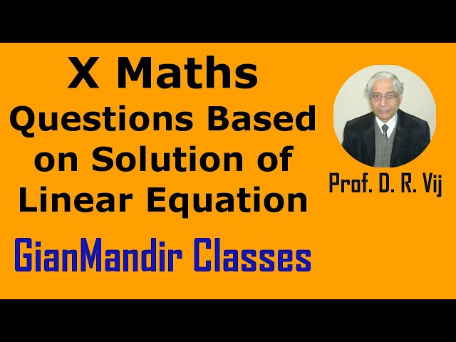 X Mathematics | Questions Based on Solution of Linear Equation by Preeti Ma'qm