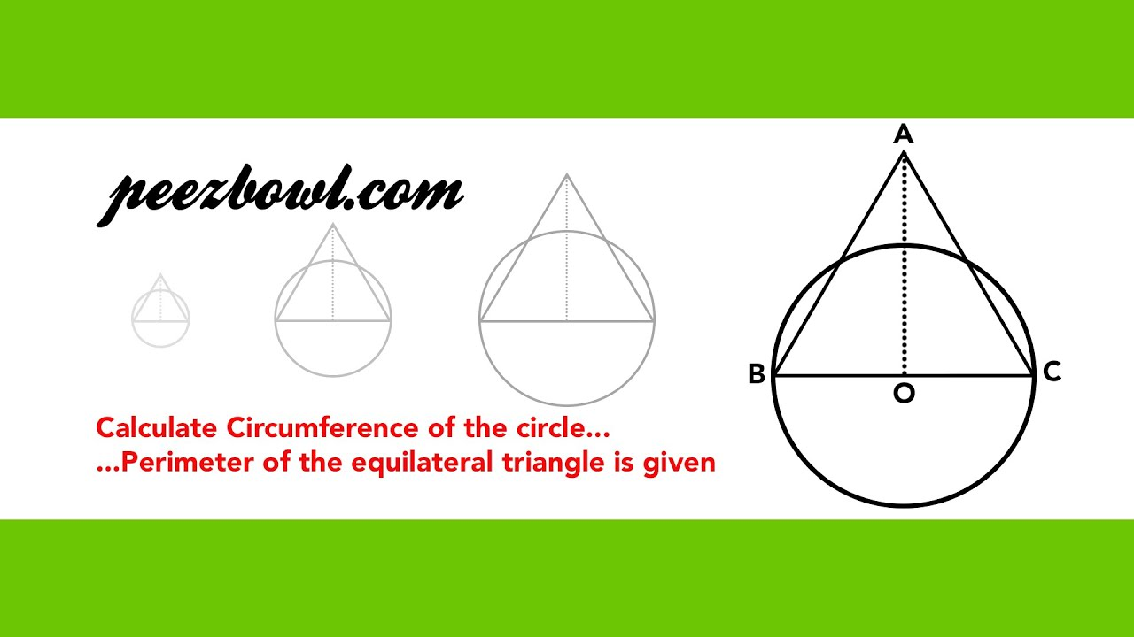Calculate Circumference Of A Circle From Perimeter Of An Equilateral  Triangle