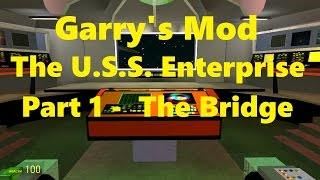 Garry's Mod: The U.S.S. Enterprise - Part 1