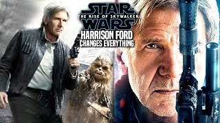 The Rise Of Skywalker Harrison Ford News Changes Everything! (Star Wars Episode 9)