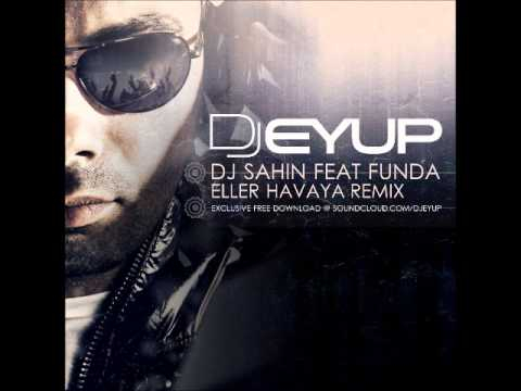 DJ Sahin feat. Funda - Eller Havaya ( DJ Eyup Remix )