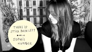 Sophie Hunger - There Is Still Pain Left (Official Audio)
