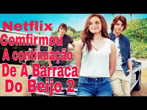 Filme A Barraca Do Beijo 2 Netflix Comfimou Youtube