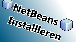 Java Tutorial #02 - NetBeans Installieren [German / Deutsch]