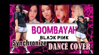 [SYNCHRONIZE DANCE COVER] BLACKPINK - '붐바야(BOOMBAYAH)' DANCE PRACTICE VIDEO