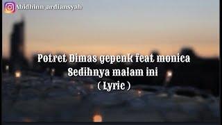Gambar cover Dimas gepenk feat Monica sedihnya malam ini ( Lyric )