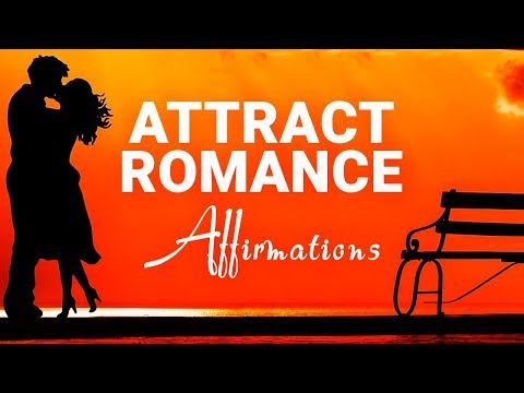 Attract Romance ♥️ Live A Life Of Love and Passion ♥️ Positive Affirmations