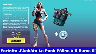 Fortnite I Buy The Feline Pack at 5 Euros !!!