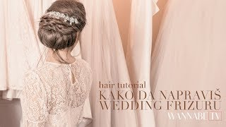 Hair Tutorial: Kako da napraviš savršenu wedding frizuru? (Studio Prostor)