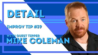 Improv Tip #39 - Detail (with Mike Coleman) (2106)