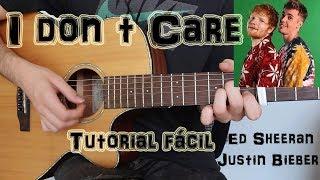 """Cómo tocar """"I Don´t Care"""" Ed Sheeran ft. Justin Bieber en guitarra. TUTORIAL FÁCIL"""