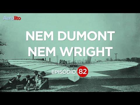 NEM SANTOS DUMONT NEM WRIGHT BROTHERS EP #82