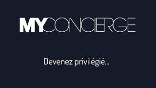 MYConcierge   Devenez privilégié ...
