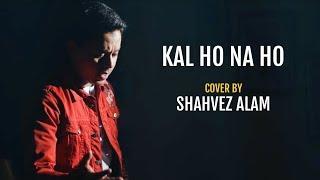 Kal Ho Naa Ho   cover by Shahvez Alam   Sing Dil Se   Shahrukh Khan   Sonu Nigam